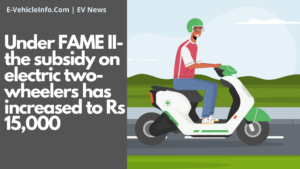 https://e-vehicleinfo.com/fame-ii-the-subsidy-on-electric-two-wheelers/