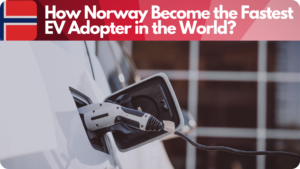 https://e-vehicleinfo.com/how-norway-become-the-fastest-ev-adopter-in-the-world/