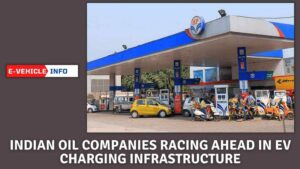 https://e-vehicleinfo.com/indian-oil-companies-racing-ahead-in-ev-charging-infrastructure/