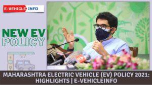 https://e-vehicleinfo.com/maharashtra-electric-vehicle-ev-policy-2021-highlights/
