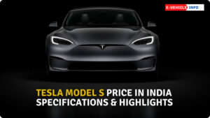 https://e-vehicleinfo.com/tesla-model-s-price-in-india-specifications-highlights/